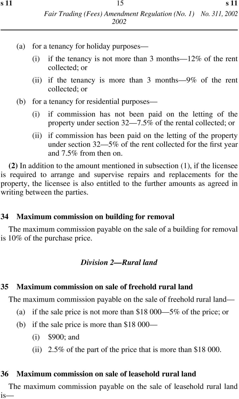 tenancy for residential purposes (i) if commission has not been paid on the letting of the property under section 32 7.