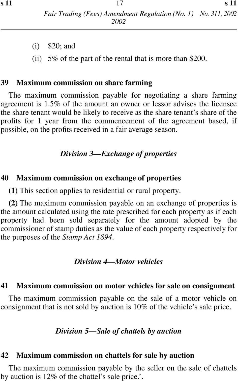5% of the amount an owner or lessor advises the licensee the share tenant would be likely to receive as the share tenant s share of the profits for 1 year from the commencement of the agreement