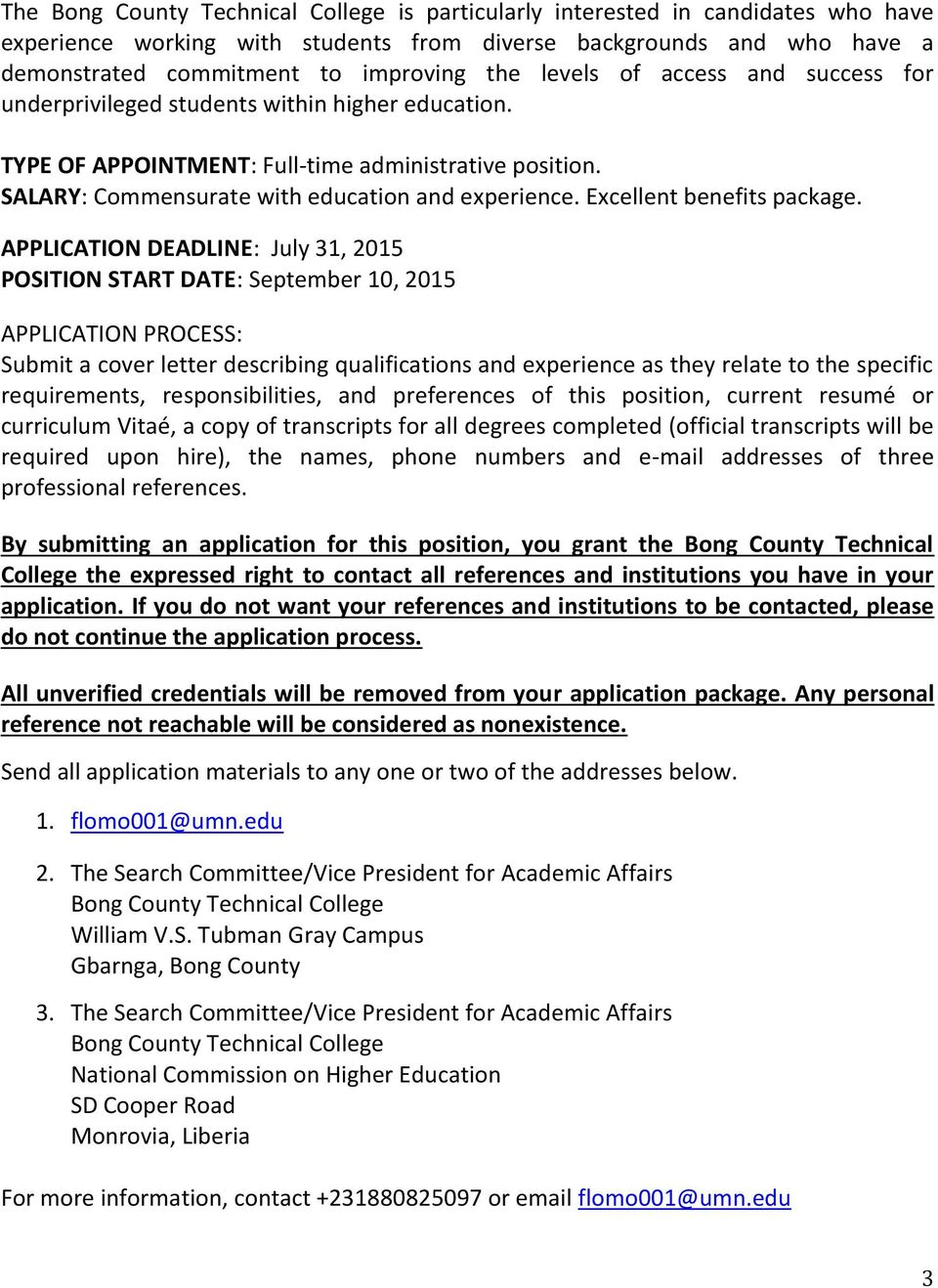 APPLICATION DEADLINE: July 31, 2015 POSITION START DATE: September 10, 2015 APPLICATION PROCESS: Submit a cover letter describing qualifications and experience as they relate to the specific