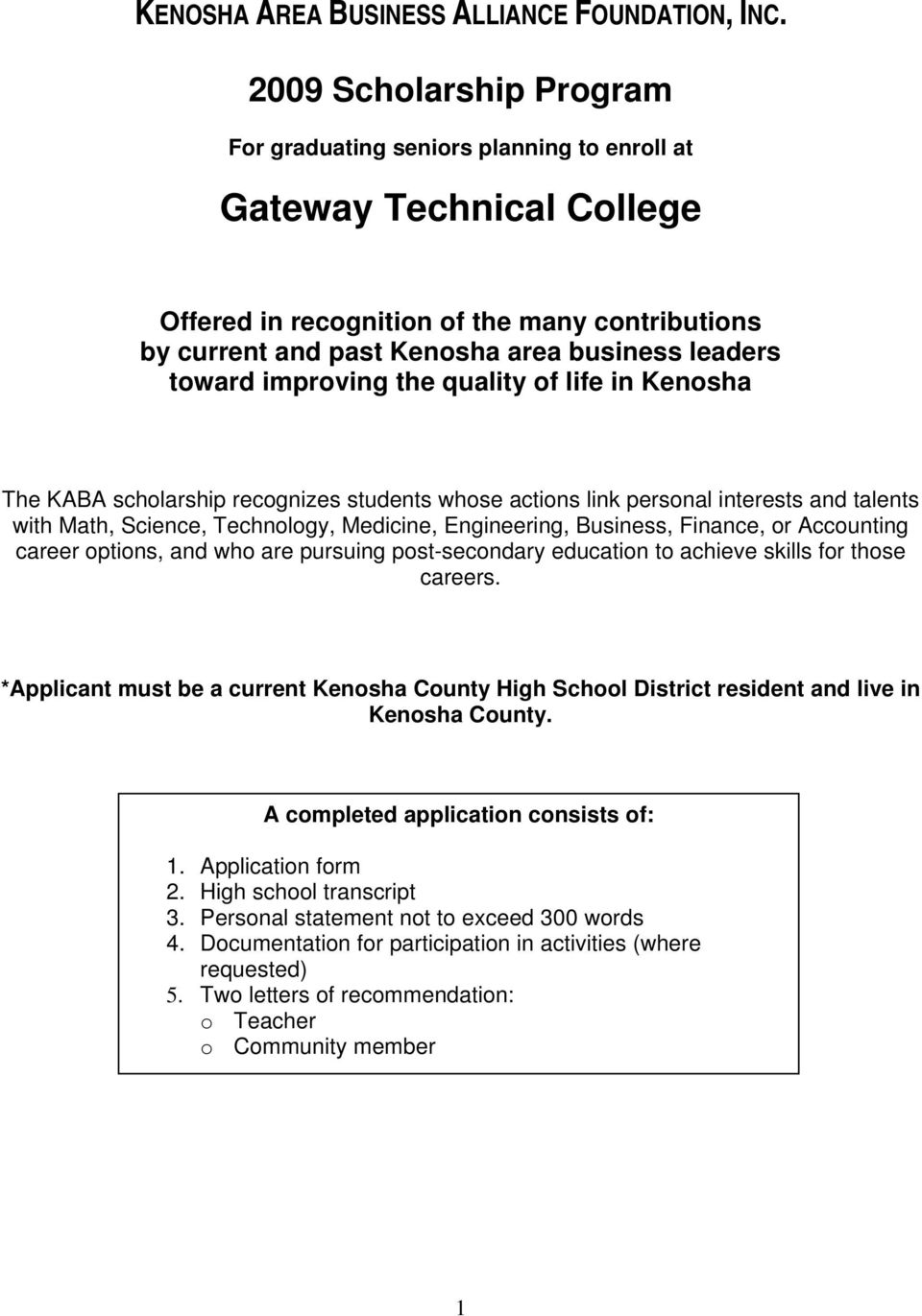 career options, and who are pursuing post-secondary education to achieve skills for those careers. *Applicant must be a current Kenosha County High School District resident and live in Kenosha County.