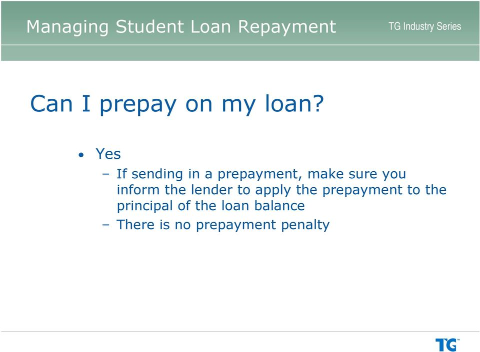 you inform the lender to apply the