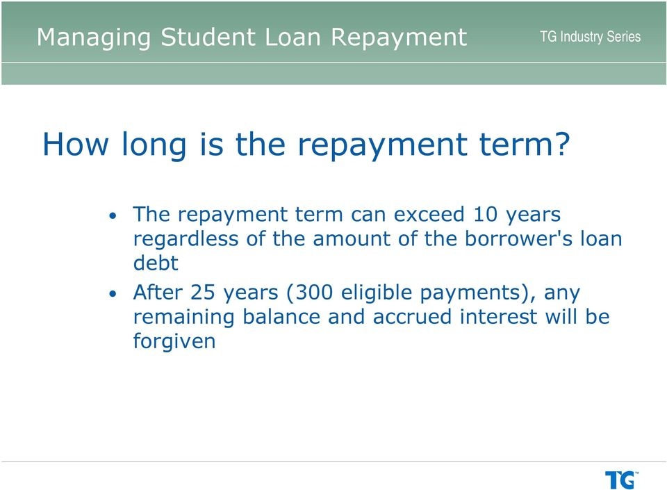 the amount of the borrower's loan debt After 25 years