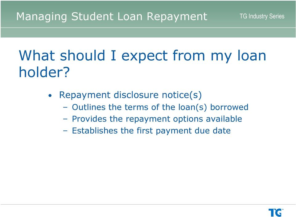 terms of the loan(s) borrowed Provides the