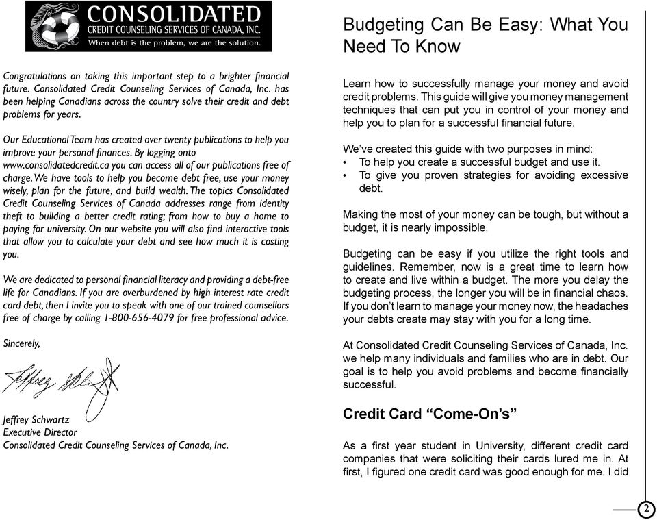 By logging onto www.consolidatedcredit.ca you can access all of our publications free of charge.