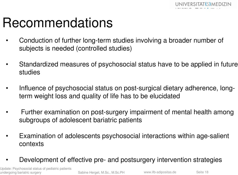 of life has to be elucidated Further examination on post-surgery impairment of mental health among subgroups of adolescent bariatric patients Examination of