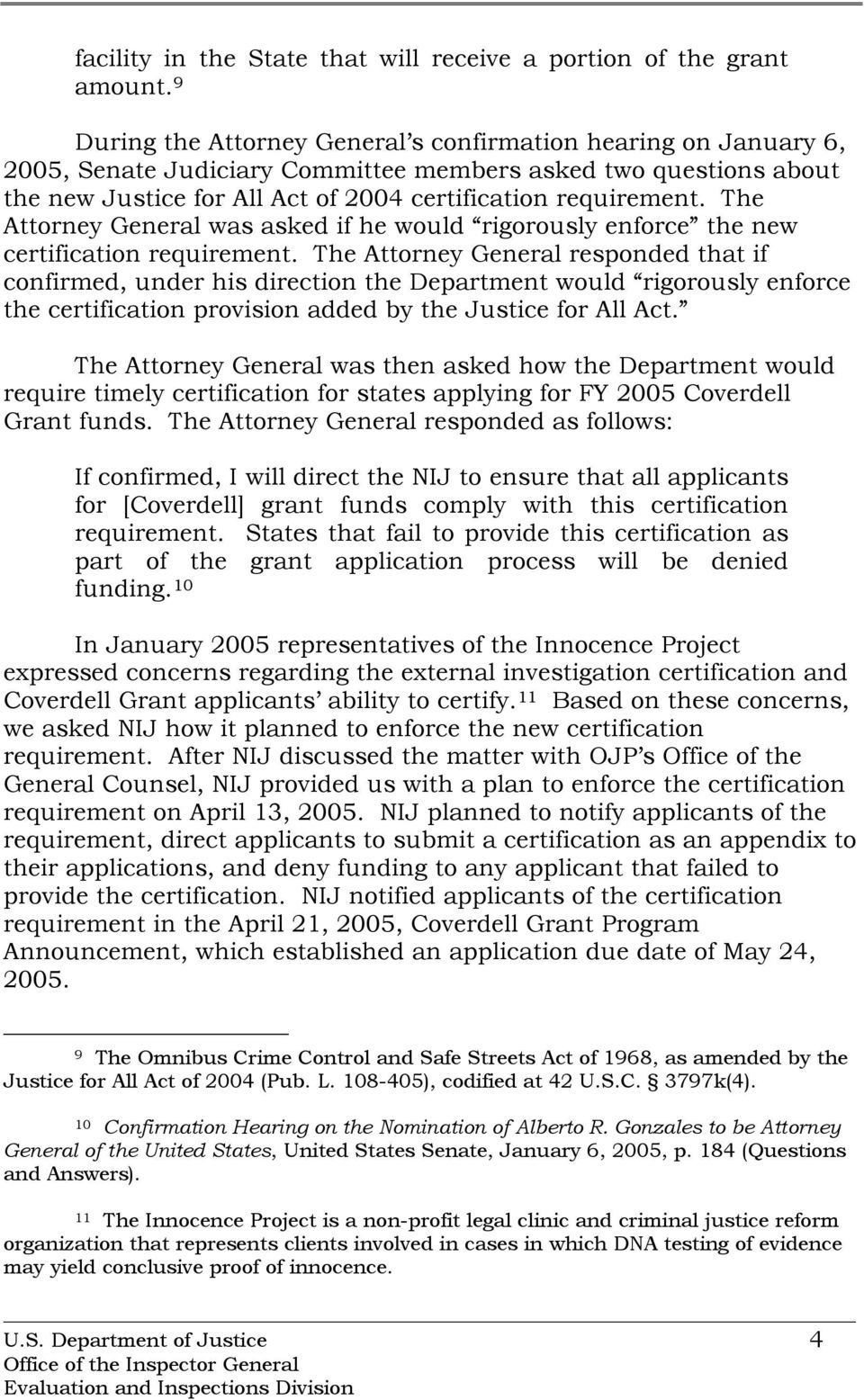 The Attorney General was asked if he would rigorously enforce the new certification requirement.