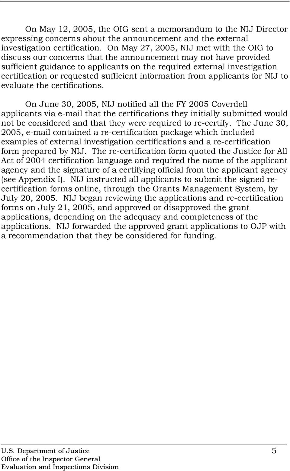 requested sufficient information from applicants for NIJ to evaluate the certifications.