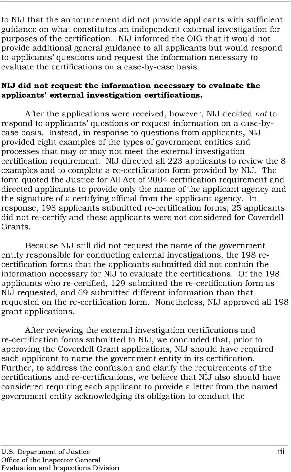 certifications on a case-by-case basis. NIJ did not request the information necessary to evaluate the applicants external investigation certifications.