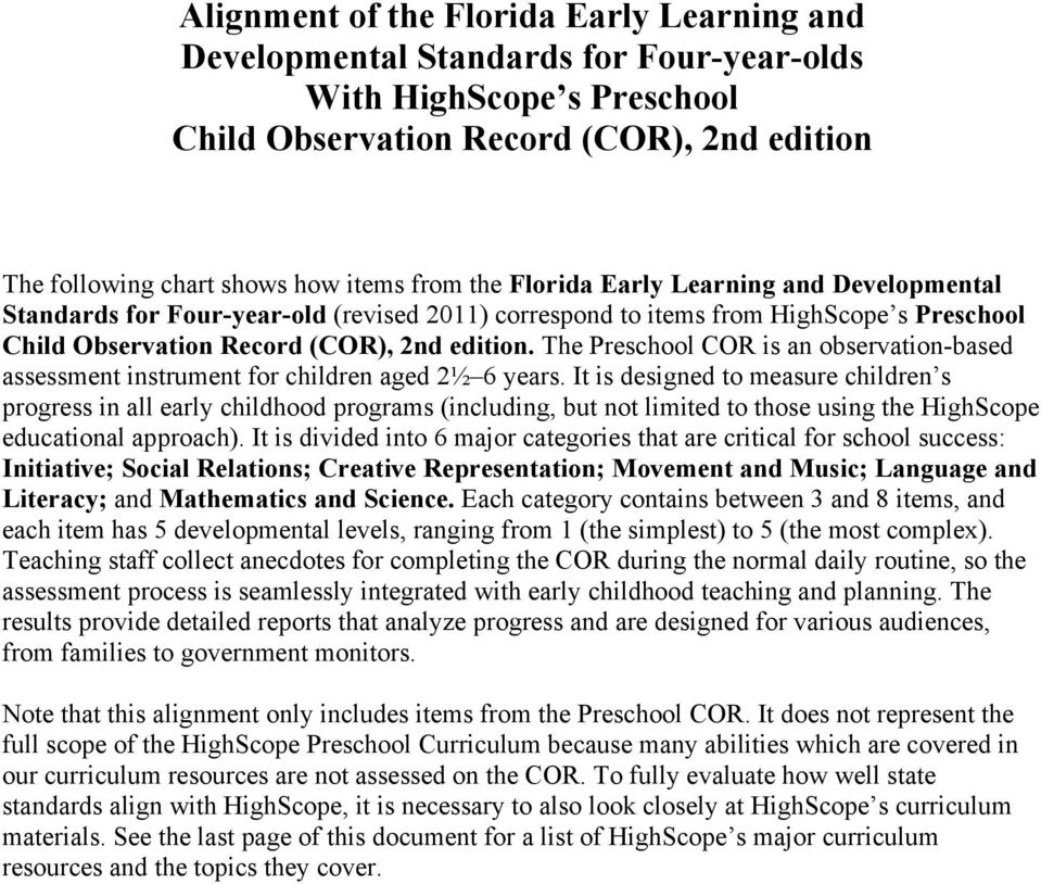 The Preschool COR is an observation-based assessment instrument for children aged 2½ 6 years.