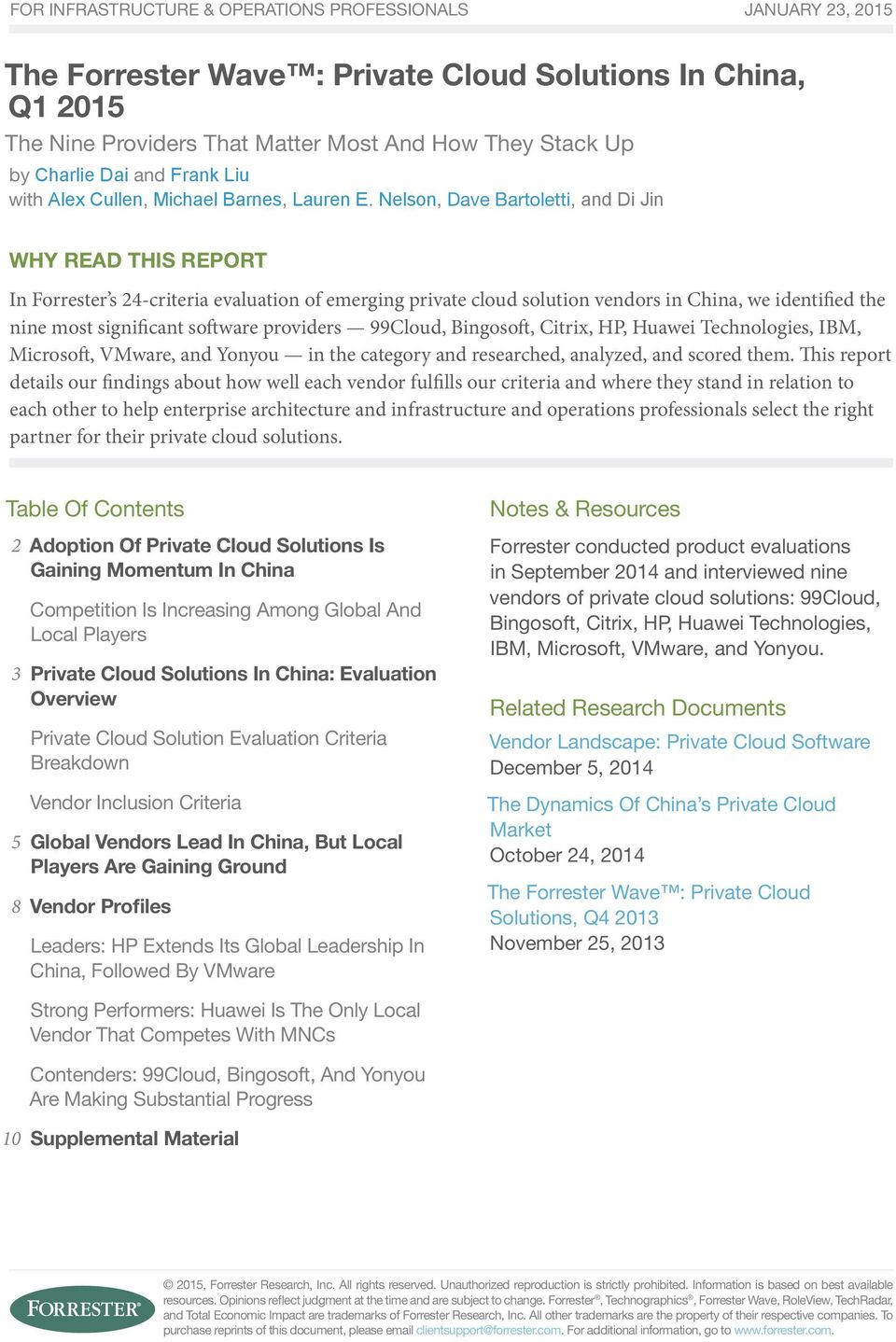 Nelson, Dave Bartoletti, and Di Jin Why Read This Report In Forrester s 24-criteria evaluation of emerging private cloud solution vendors in China, we identified the nine most significant software