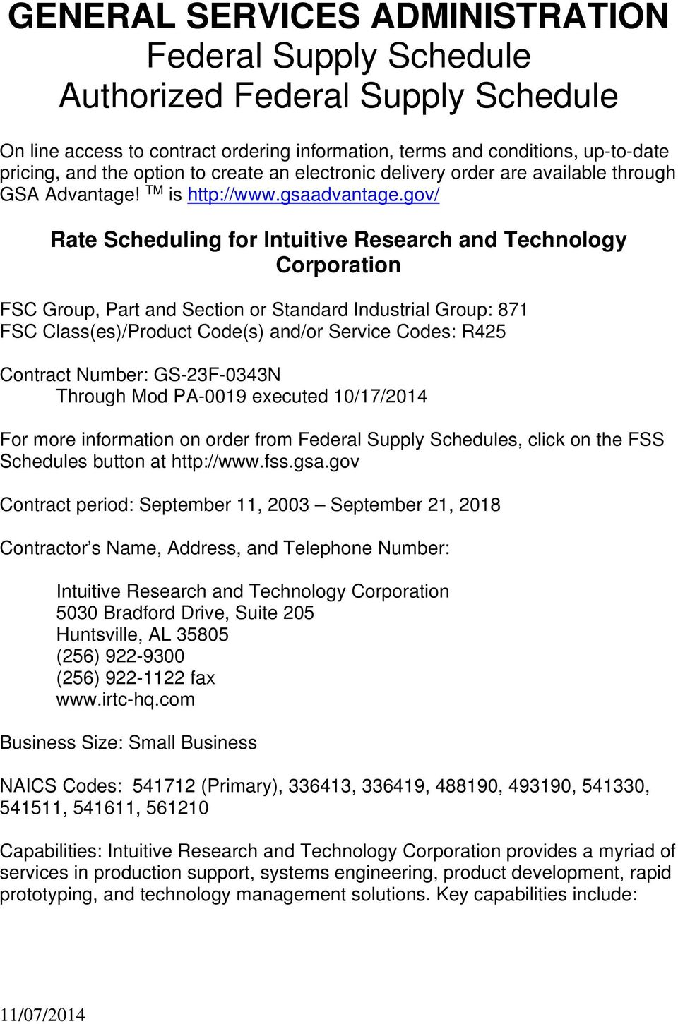 gov/ Rate Scheduling for Intuitive Research and Technology Corporation FSC Group, Part and Section or Standard Industrial Group: 871 FSC Class(es)/Product Code(s) and/or Service Codes: R425 Contract