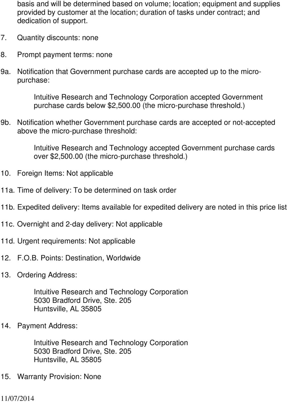 Notification that Government purchase cards are accepted up to the micropurchase: Intuitive Research and Technology Corporation accepted Government purchase cards below $2,500.