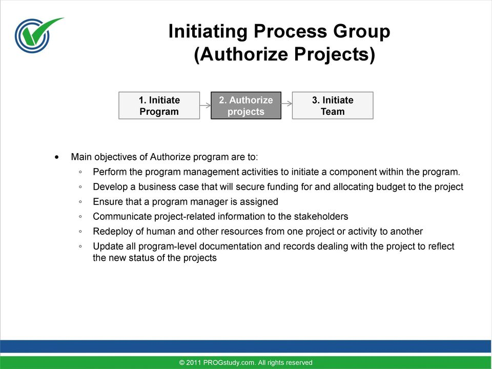 Develop a business case that will secure funding for and allocating budget to the project Ensure that a program manager is assigned Communicate