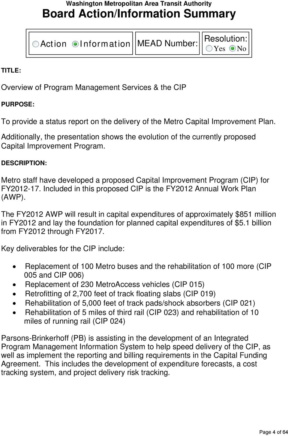 DESCRIPTION: Metro staff have developed a proposed Capital Improvement Program (CIP) for FY2012-17. Included in this proposed CIP is the FY2012 Annual Work Plan (AWP).
