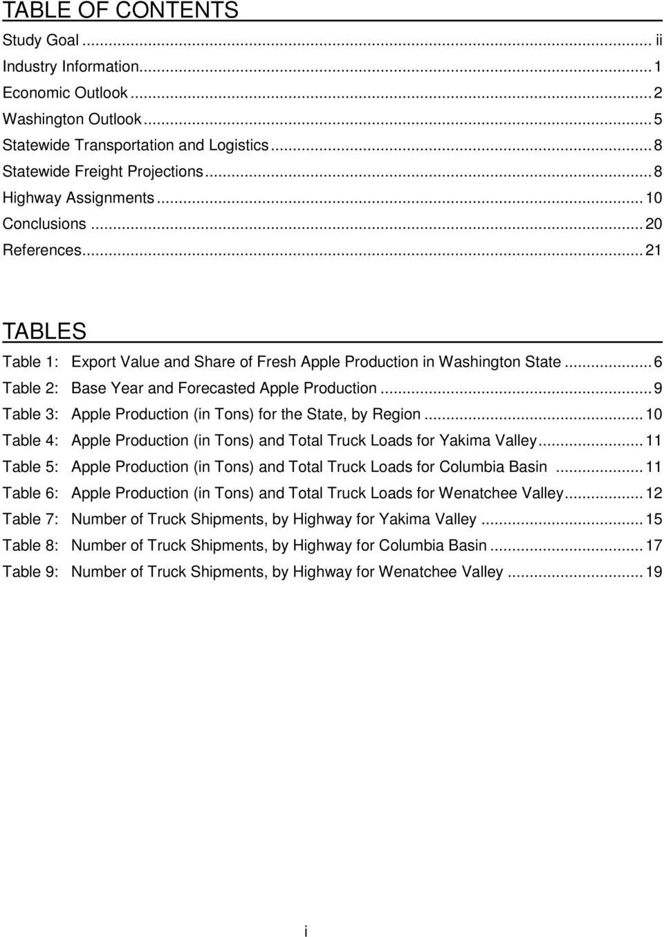 ..9 Table 3: Apple Production (in Tons) for the State, by Region...10 Table 4: Apple Production (in Tons) and Total Truck Loads for Yakima Valley.
