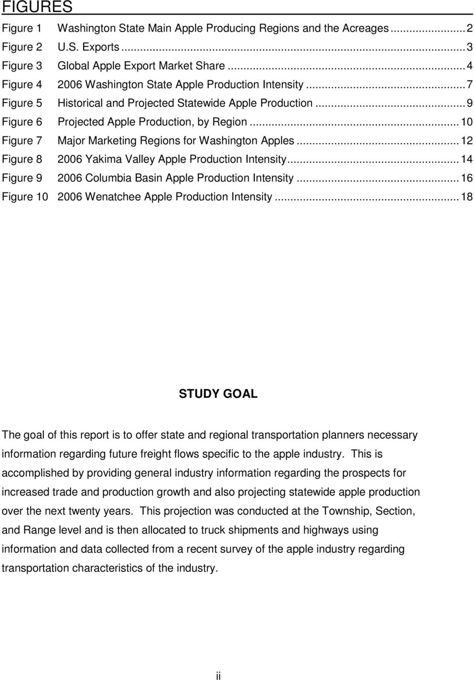 ..10 Figure 7 Major Marketing Regions for Washington Apples...12 Figure 8 2006 Yakima Valley Apple Production Intensity...14 Figure 9 2006 Columbia Basin Apple Production Intensity.