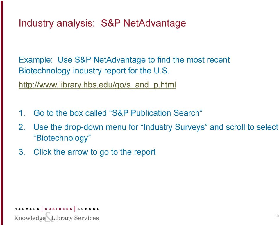 edu/go/s_and_p.html 1. Go to the box called S&P Publication Search 2.