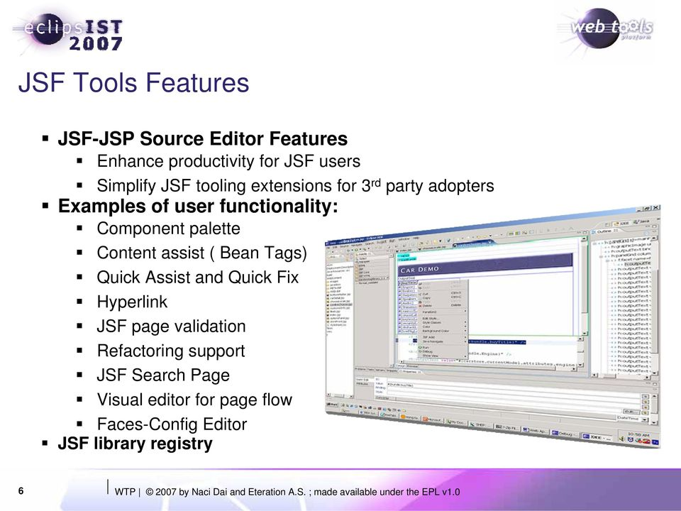 Quick Assist and Quick Fix Hyperlink JSF page validation Refactoring support JSF Search Page Visual editor for