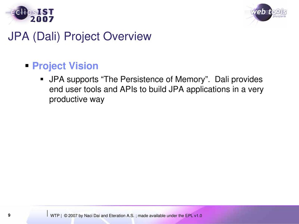 Dali provides end user tools and APIs to build JPA