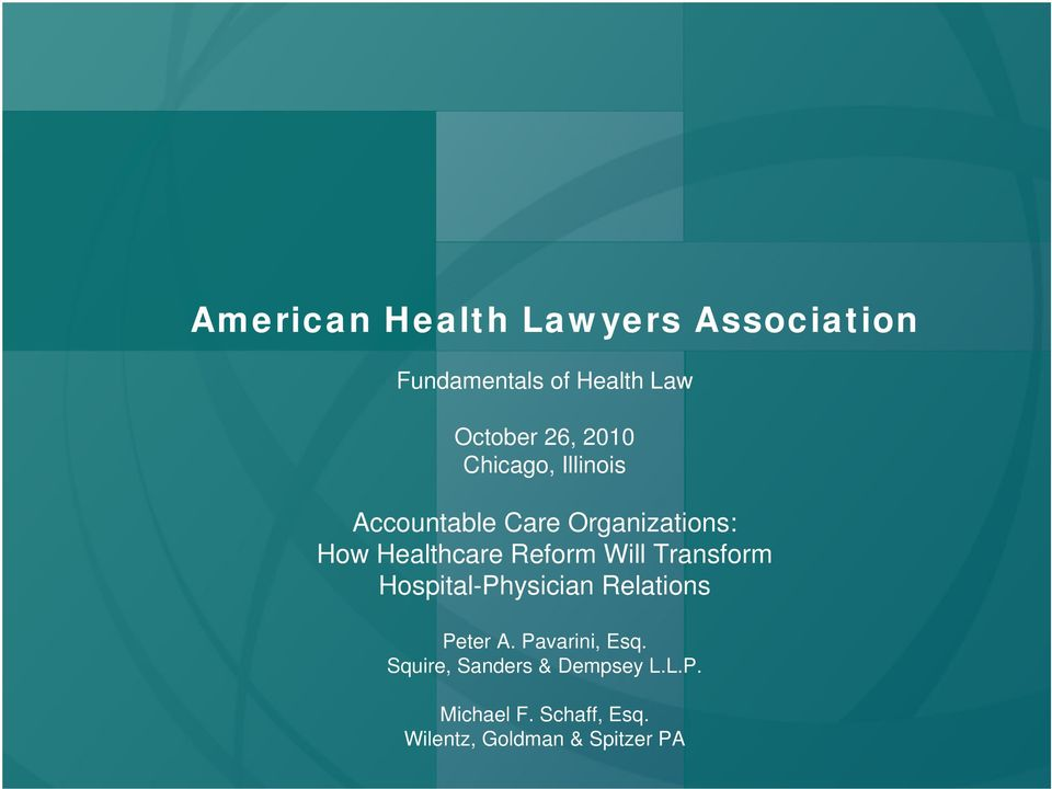 Will Transform Hospital-Physician Relations Peter A. Pavarini, Esq.