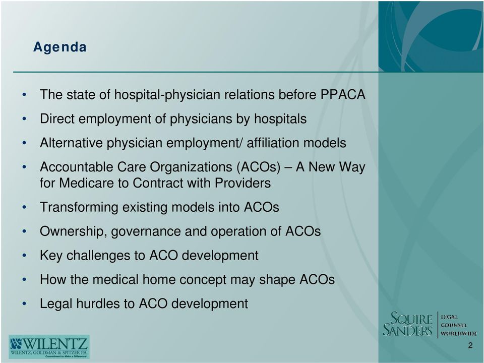 Medicare to Contract with Providers Transforming existing models into ACOs Ownership, governance and operation
