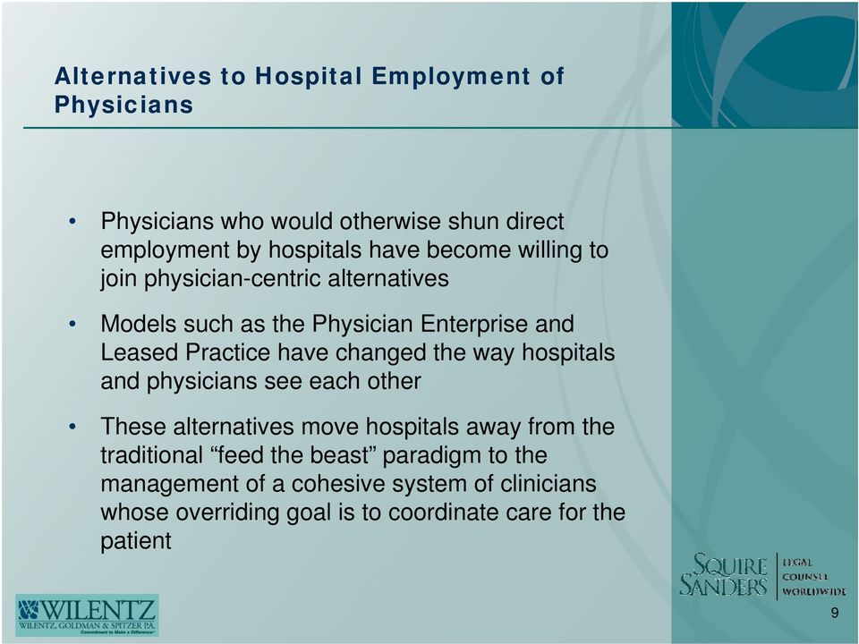 changed the way hospitals and physicians see each other These alternatives move hospitals away from the traditional feed
