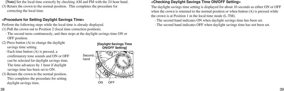 The second turns continuously, and then stops at the daylight savings time or position. (2) Press button (A) to change the daylight savings time setting.