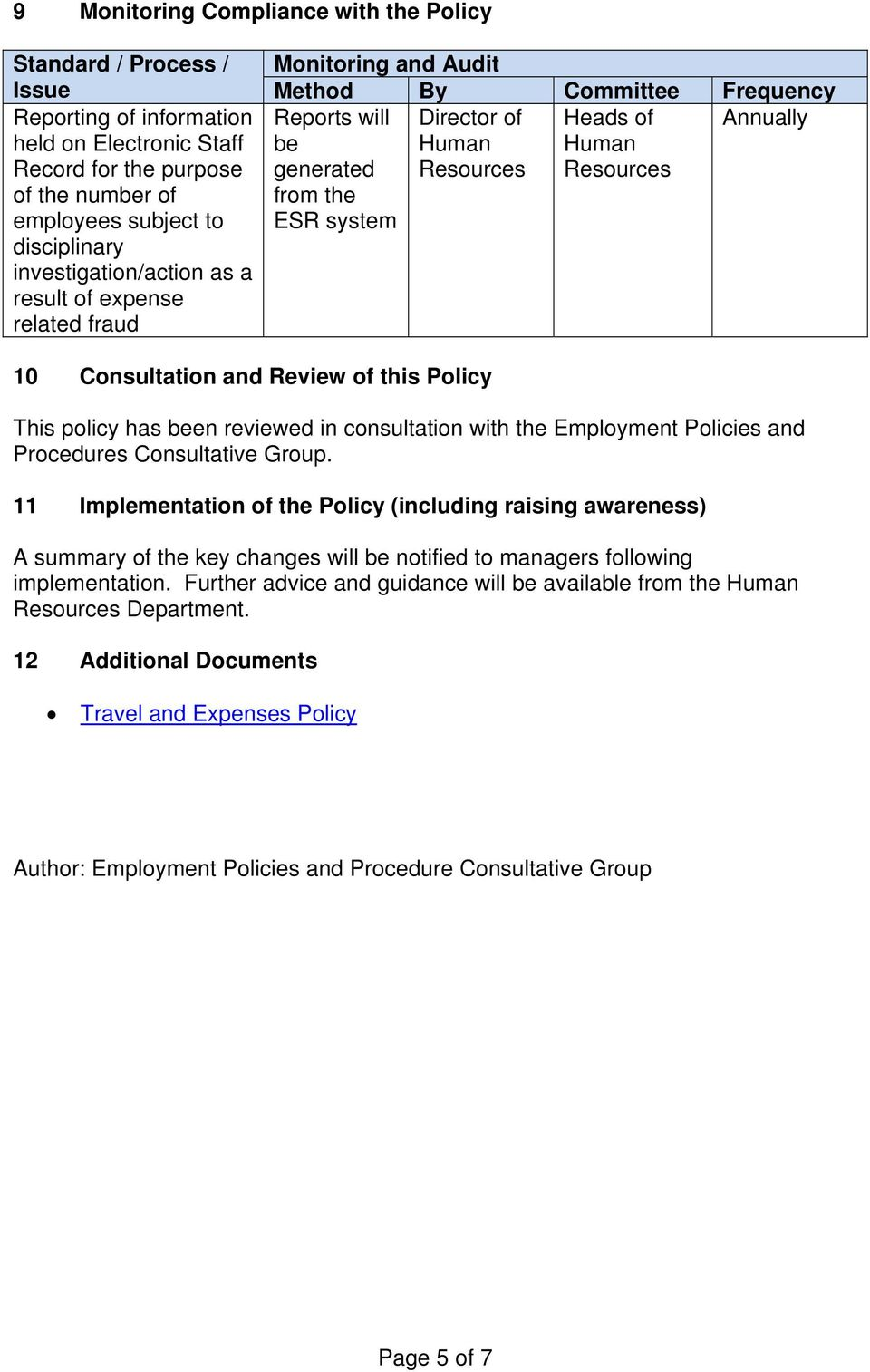 from the ESR system 10 Consultation and Review of this Policy This policy has been reviewed in consultation with the Employment Policies and Procedures Consultative Group.
