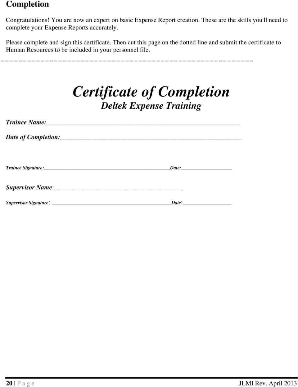Then cut this page on the dotted line and submit the certificate to Human Resources to be included in your personnel file.