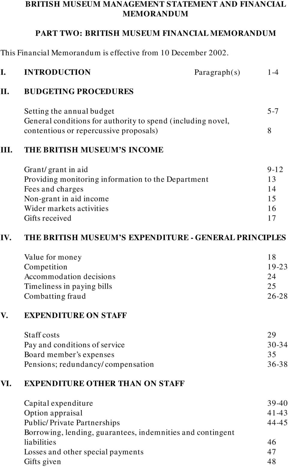 THE BRITISH MUSEUM S INCOME Grant/grant in aid 9-12 Providing monitoring information to the Department 13 Fees and charges 14 Non-grant in aid income 15 Wider markets activities 16 Gifts received 17