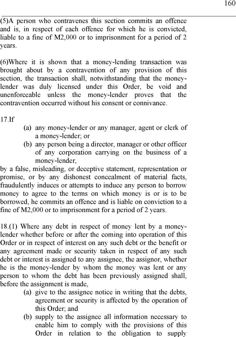licensed under this Order, be void and unenforceable unless the money-lender proves that the contravention occurred without his consent or connivance. 17.