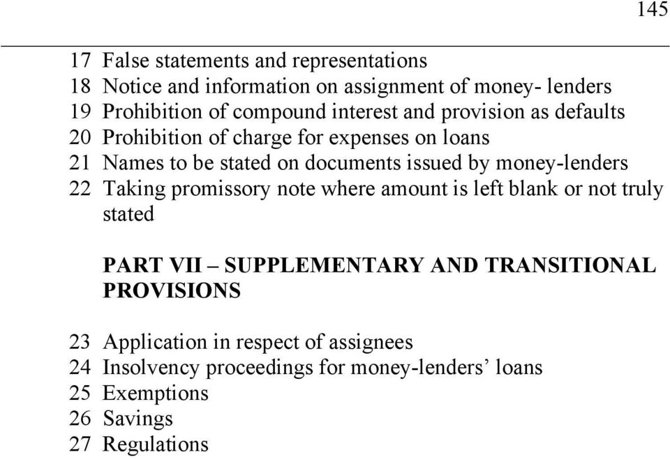 money-lenders 22 Taking promissory note where amount is left blank or not truly stated PART VII SUPPLEMENTARY AND TRANSITIONAL