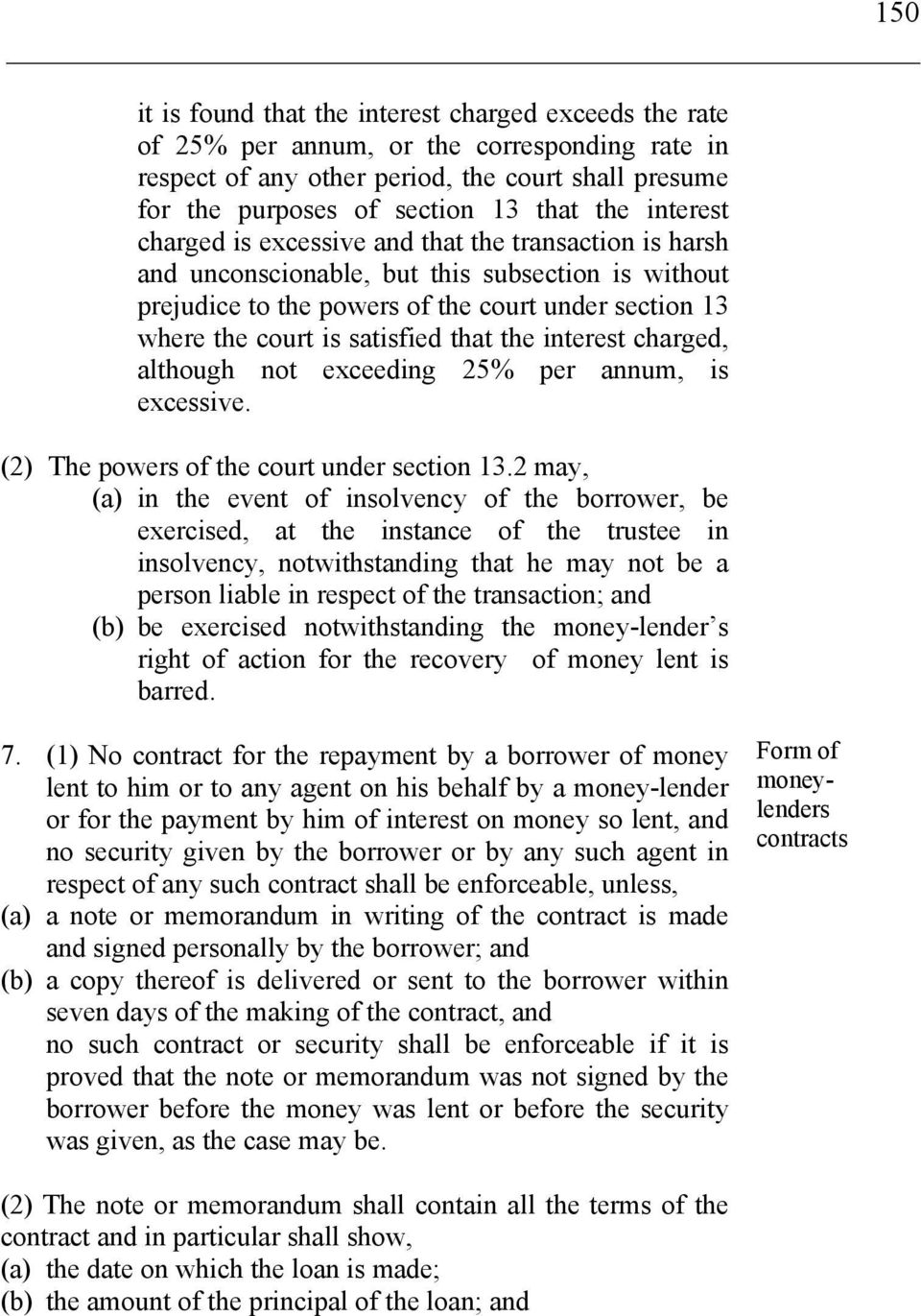 that the interest charged, although not exceeding 25% per annum, is excessive. (2) The powers of the court under section 13.