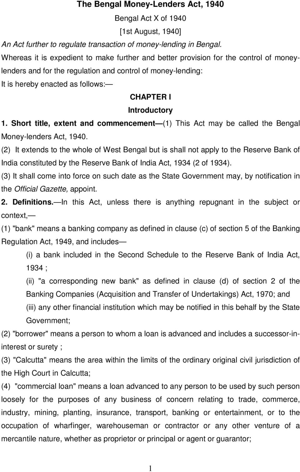 Introductory 1. Short title, extent and commencement (1) This Act may be called the Bengal Money-lenders Act, 1940.