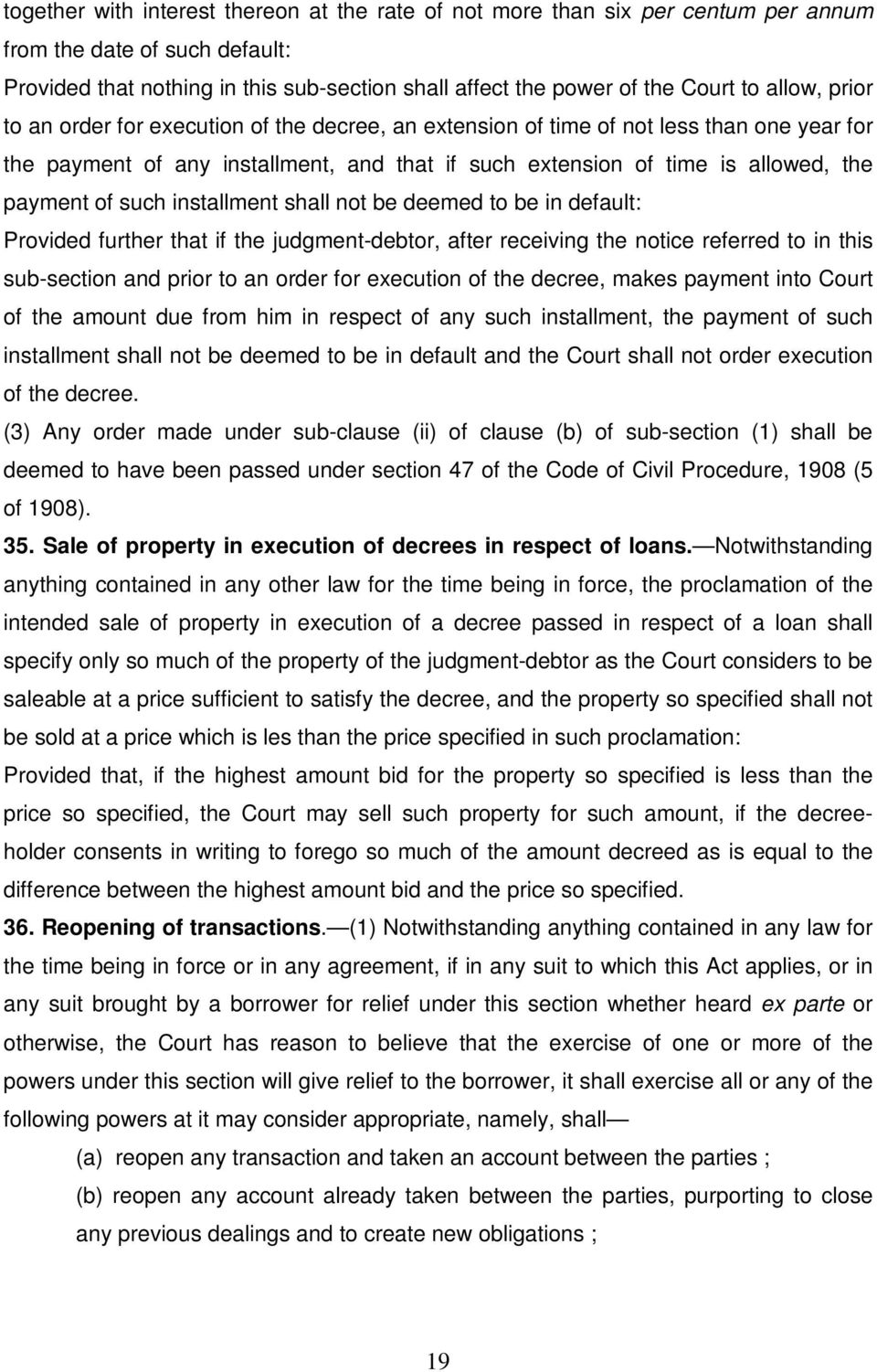 such installment shall not be deemed to be in default: Provided further that if the judgment-debtor, after receiving the notice referred to in this sub-section and prior to an order for execution of