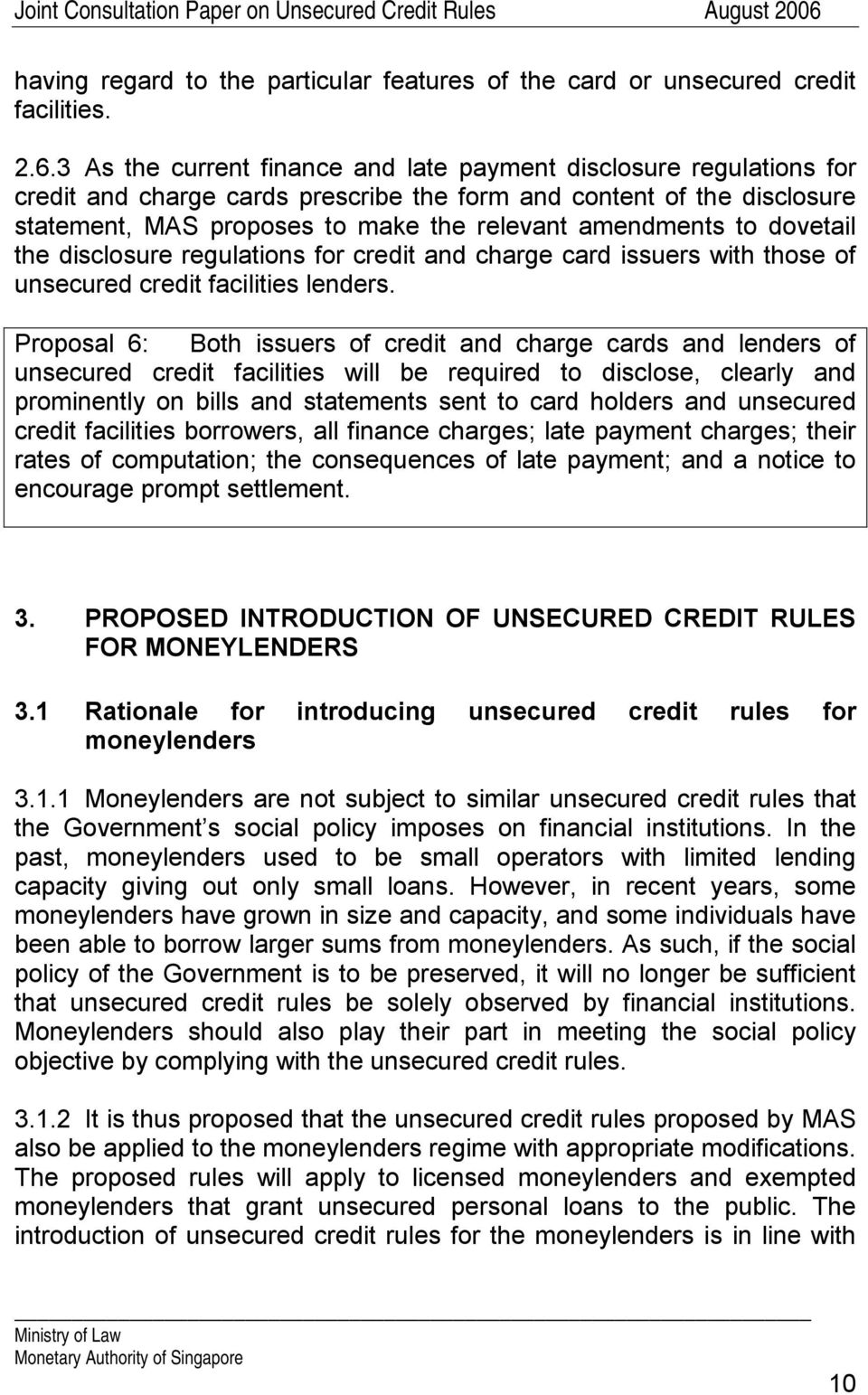 to dovetail the disclosure regulations for credit and charge card issuers with those of unsecured credit facilities lenders.