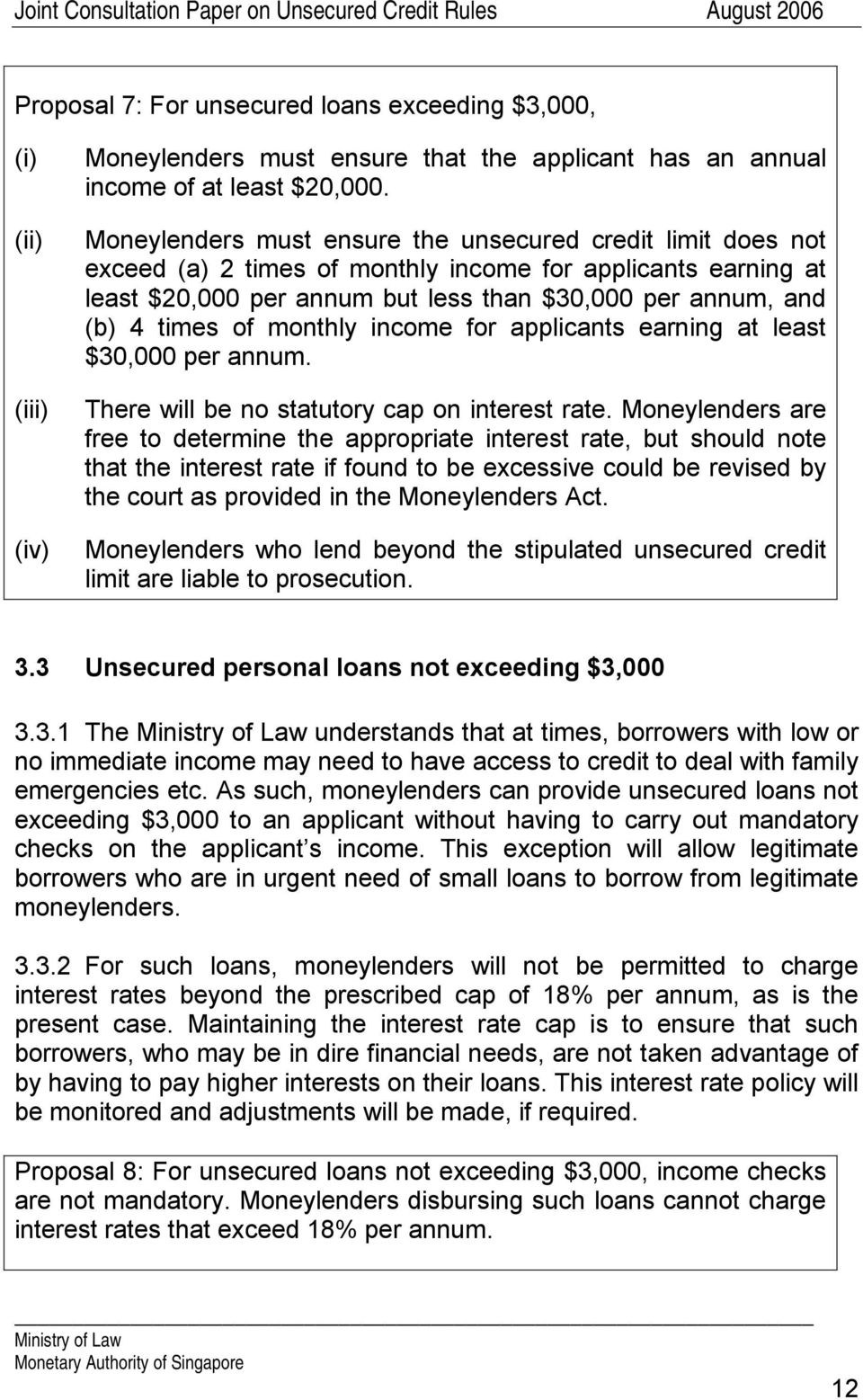 monthly income for applicants earning at least $30,000 per annum. There will be no statutory cap on interest rate.