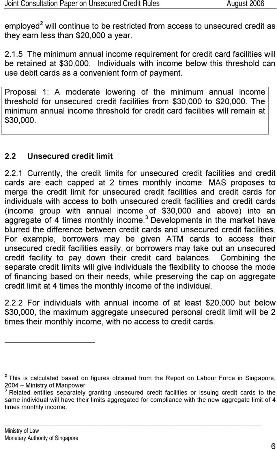 Proposal 1: A moderate lowering of the minimum annual income threshold for unsecured credit facilities from $30,000 to $20,000.
