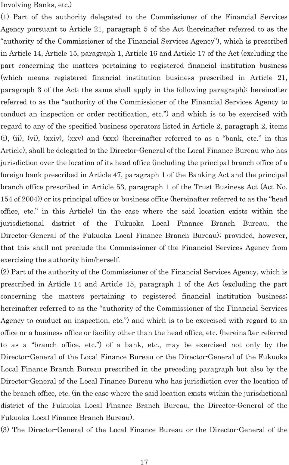 of the Financial Services Agency ), which is prescribed in Article 14, Article 15, paragraph 1, Article 16 and Article 17 of the Act (excluding the part concerning the matters pertaining to