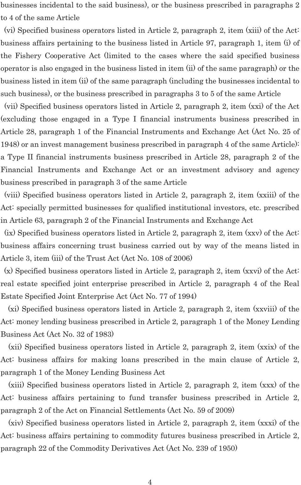 engaged in the business listed in item (ii) of the same paragraph) or the business listed in item (ii) of the same paragraph (including the businesses incidental to such business), or the business