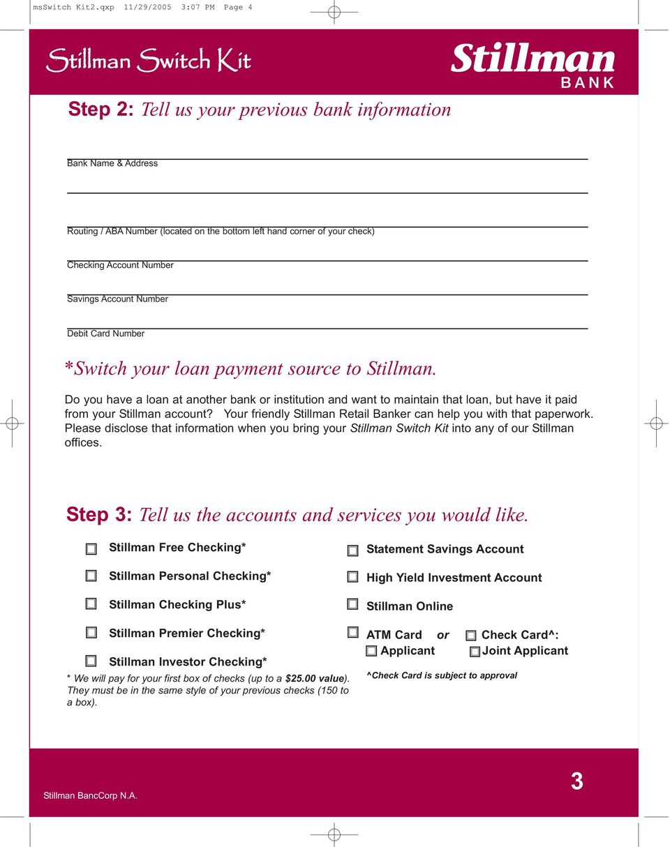 Savings Account Number Debit Card Number *Switch your loan payment source to Stillman.