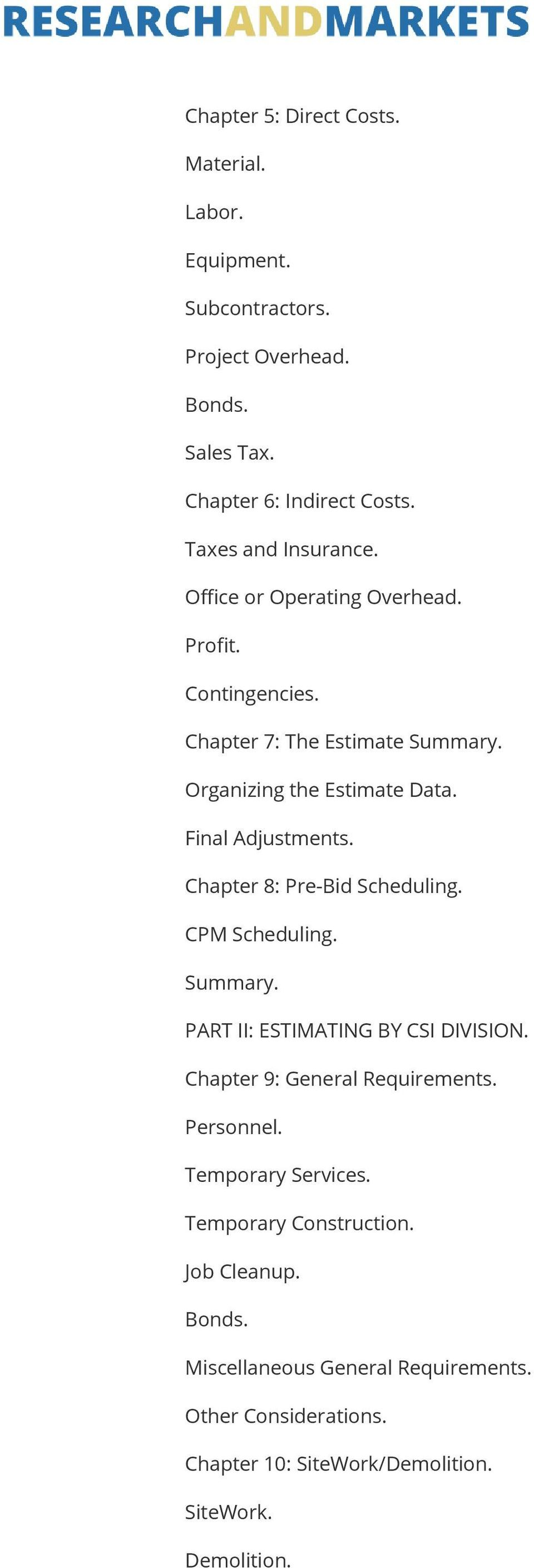 Final Adjustments. Chapter 8: Pre-Bid Scheduling. CPM Scheduling. Summary. PART II: ESTIMATING BY CSI DIVISION. Chapter 9: General Requirements.