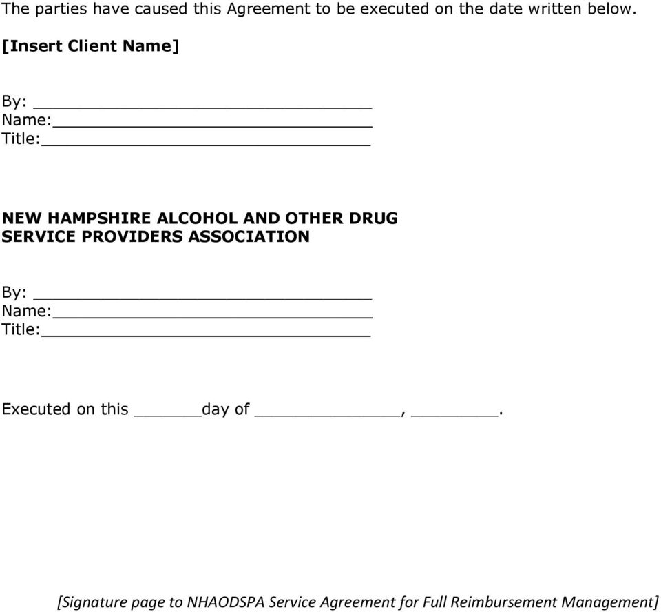[Insert Client Name] By: Name: Title: NEW HAMPSHIRE ALCOHOL AND OTHER DRUG