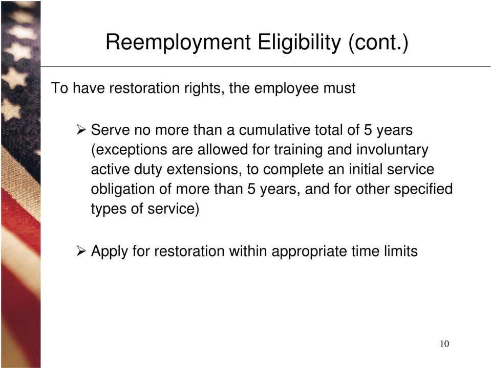 years (exceptions are allowed for training and involuntary active duty extensions, to