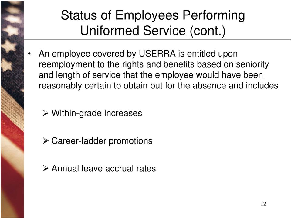 based on seniority and length of service that the employee would have been reasonably