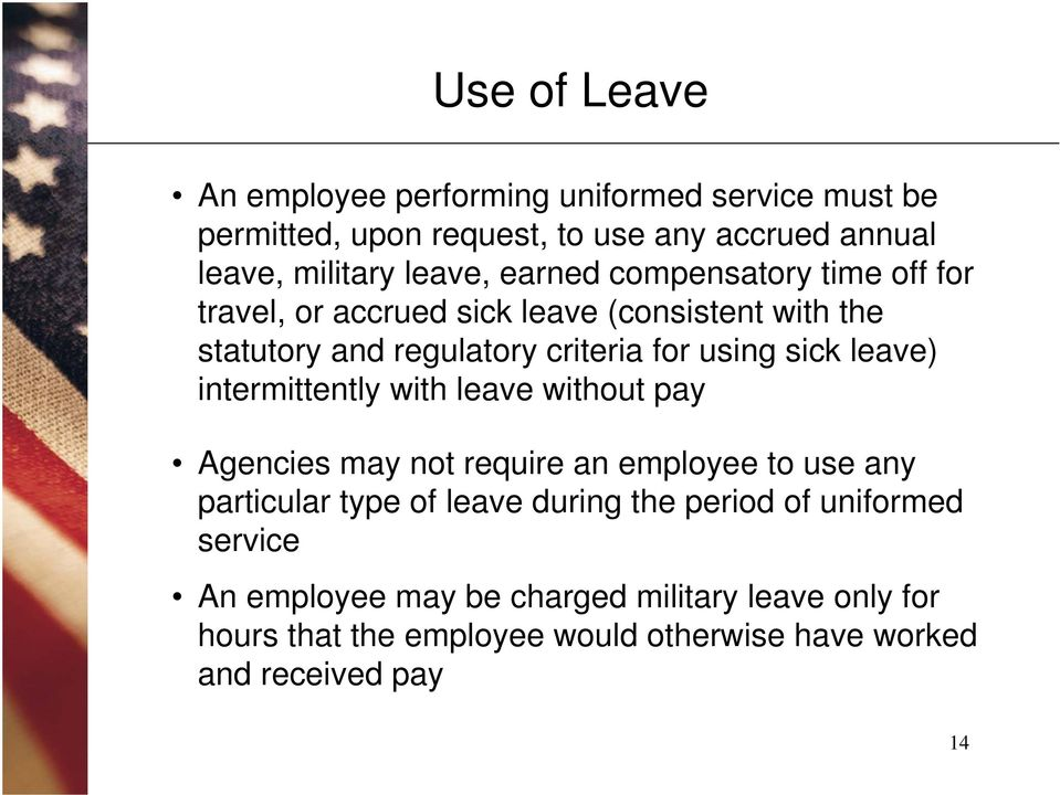 leave) intermittently with leave without pay Agencies may not require an employee to use any particular type of leave during the period