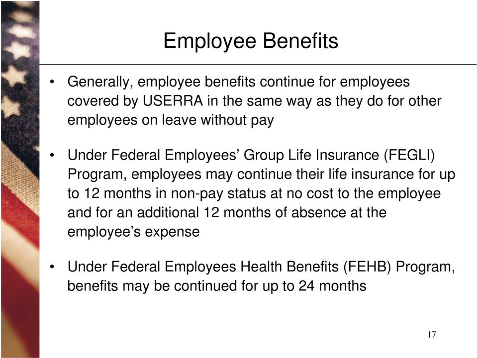 life insurance for up to 12 months in non-pay status at no cost to the employee and for an additional 12 months of absence