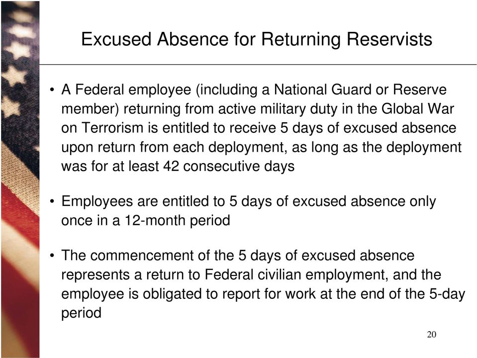 at least 42 consecutive days Employees are entitled to 5 days of excused absence only once in a 12-month period The commencement of the 5 days of