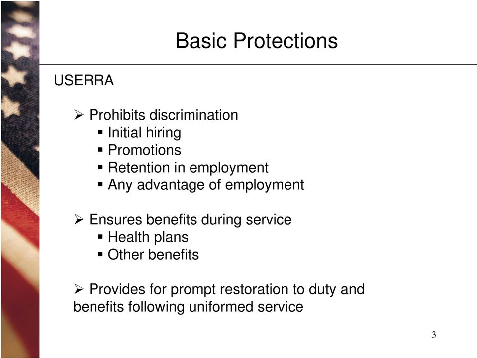 Ensures benefits during service Health plans Other benefits