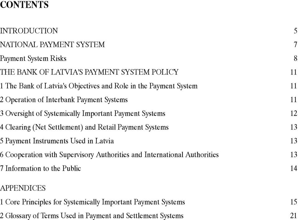 Settlement) and Retail Payment Systems 13 5 Payment Instruments Used in Latvia 13 6 Cooperation with Supervisory Authorities and International Authorities 13
